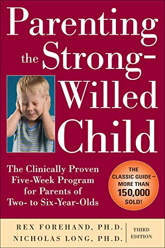9780071667821: Parenting the Strong-Willed Child: The Clinically Proven Five-Week Program for Parents of Two- to Six-Year-Olds, Third Edition (Family & Relationships)