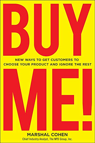 9780071667838: BUY ME! New Ways to Get Customers to Choose Your Product and Ignore the Rest