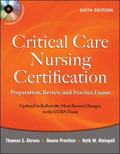9780071667890: Critical Care Nursing Certification: Preparation, Review, and Practice Exams, Sixth Edition (Critical Care Certification (Ahrens))
