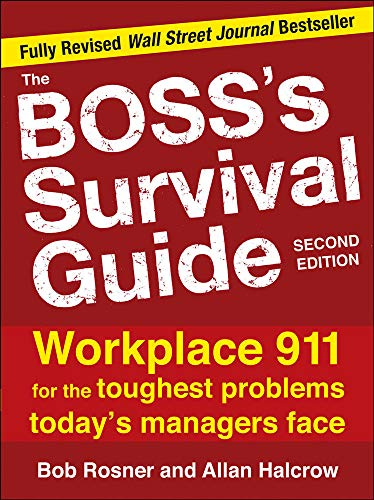 9780071668088: The Boss's Survival Guide, 2E: Workplace 911 for the Toughest Problems Today's Managers Face