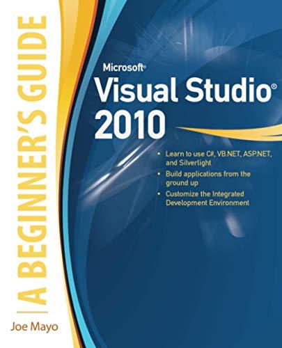 9780071668958: Microsoft visual studio 2010: a beginner's guide