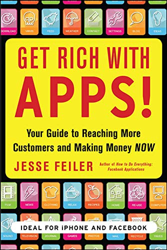 9780071700290: Get Rich with Apps!: Your Guide to Reaching More Customers and Making Money Now (Business Books)