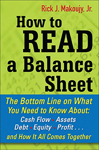9780071700337: How to Read a Balance Sheet: The Bottom Line on What You Need to Know about Cash Flow, Assets, Debt, Equity, Profit...and How It all Comes Together