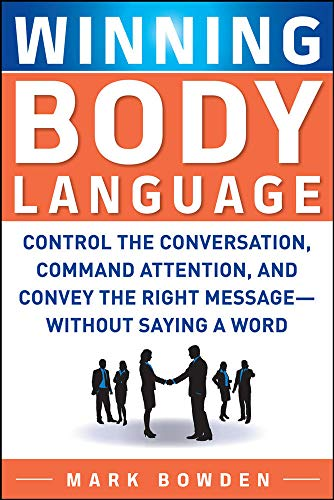 9780071700573: Winning Body Language: Control the Conversation, Command Attention, and Convey the Right Message without Saying a Word