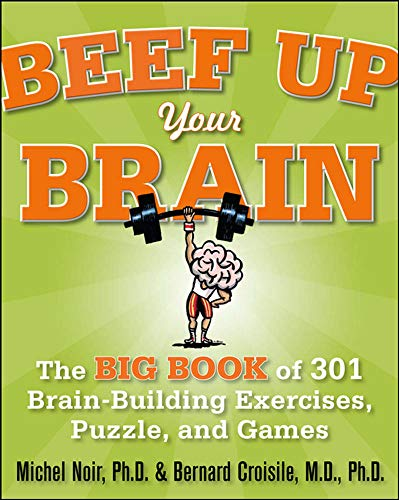 9780071700580: Beef Up Your Brain: The Big Book of 301 Brain-Building Exercises, Puzzles and Games! (1-2-3 Series)