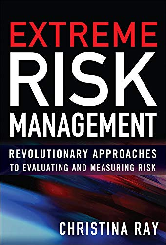9780071700597: Extreme Risk Management: Revolutionary Approaches to Evaluating and Measuring Risk