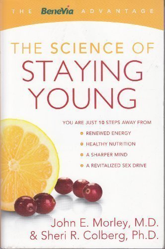 9780071701211: The Science of Staying Young (The BeneVia Advantage)