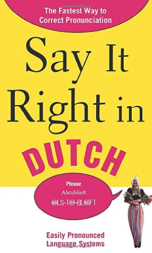 9780071701402: Say It Right in Dutch: The Fastest Way to Correct Pronunciation (Say It Right! Series)