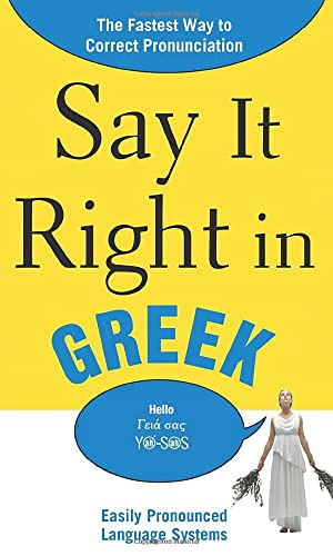 9780071701419: Say It Right in Greek: The Fastest Way to Correct Pronunciation (Say It Right! Series)