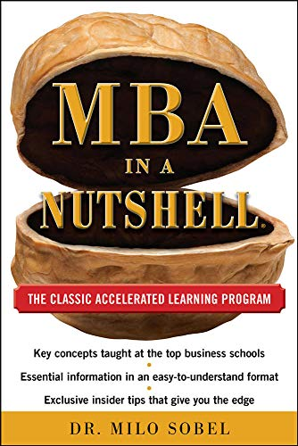 MBA in a Nutshell: The Classic Accelerated: Sobel, Milo