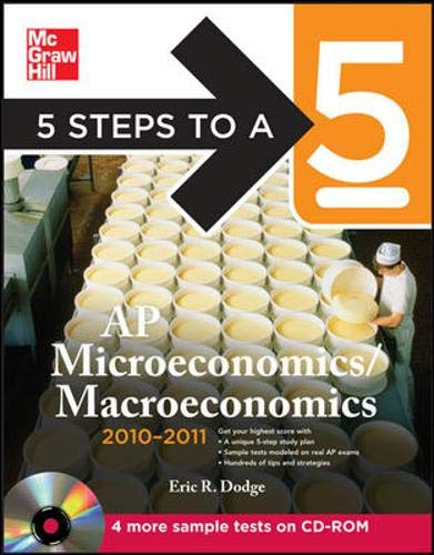 9780071702140: 5 Steps to a 5 AP Microeconomics/Macroeconomics with CD-ROM, 2010-2011 Edition (5 Steps to a 5 on the Advanced Placement Examinations Series)