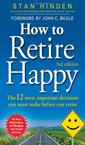 9780071702478: How to Retire Happy: The 12 Most Important Decisions You Must Make Before You Retire