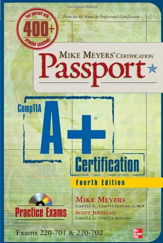 Mike Meyers' CompTIA A+ Certification Passport, Fourth Edition (Exams 220-701 & 220-702) (0071702989) by Michael Meyers