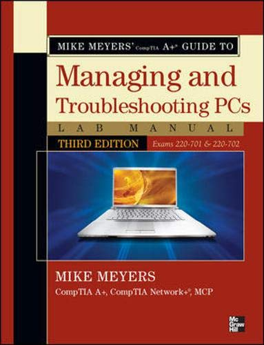 9780071702997: Mike Meyers' CompTIA A Guide to Managing & Troubleshooting PCs Lab Manual, Third Edition (Exams 220-701 & 220-702) (Mike Meyers' Computer Skills)