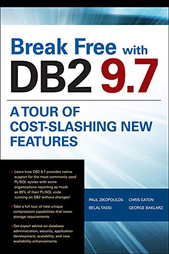 9780071703017: Break Free with DB2 9.7: A Tour of Cost-Slashing New Features