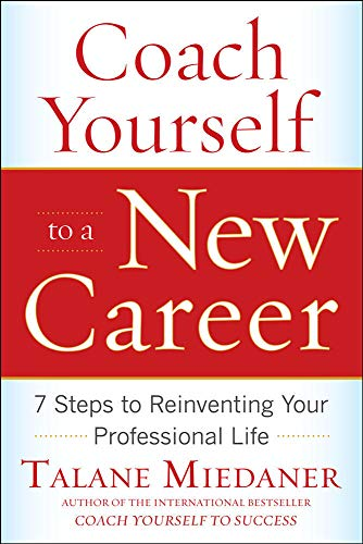 9780071703093: Coach Yourself to a New Career: 7 Steps to Reinventing Your Professional Life