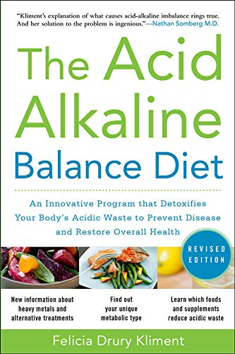 9780071703376: The Acid Alkaline Balance Diet, Second Edition: An Innovative Program that Detoxifies Your Body's Acidic Waste to Prevent Disease and Restore Overall Health