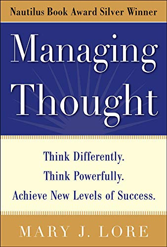 9780071703413: Managing Thought: Think Differently. Think Powerfully. Achieve New Levels of Success