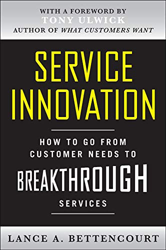 9780071713009: Service Innovation: How to Go from Customer Needs to Breakthrough Services (Business Books)