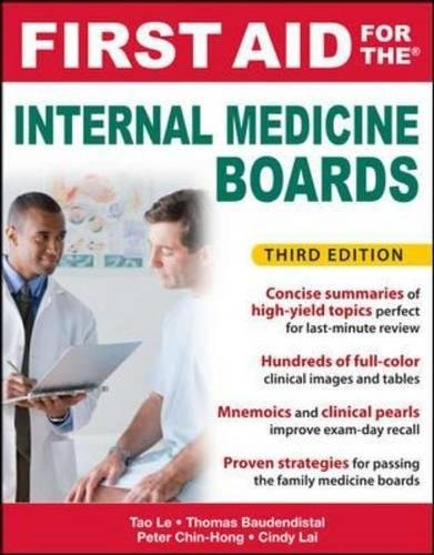 First Aid for the Internal Medicine Boards, Third Edition: Tao Le,Thomas E. Baudendistel