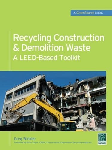 9780071713382: Recycling Construction & Demolition Waste: A LEED-Based Toolkit (GreenSource) (McGraw-Hill's Greensource)