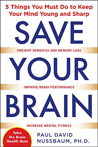 9780071713764: Save Your Brain: The 5 Things You Must Do to Keep Your Mind Young and Sharp