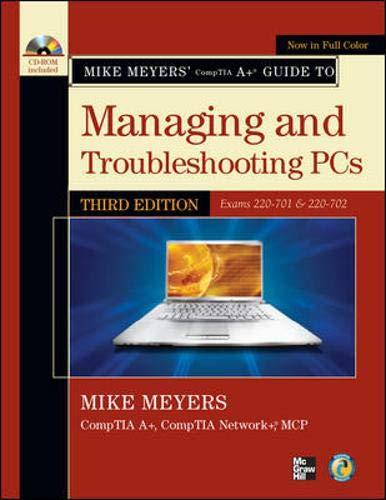 9780071713801: Mike Meyers' CompTIA A+ Guide to Managing and Troubleshooting PCs, Third Edition (Exams 220-701 & 220-702) (Mike Meyers' Computer Skills)