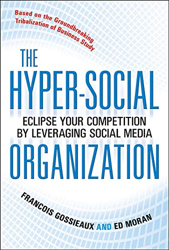 9780071714020: The Hyper-Social Organization: Eclipse Your Competition by Leveraging Social Media