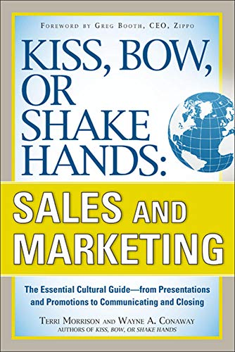 9780071714044: Kiss, Bow, or Shake Hands, Sales and Marketing: The Essential Cultural Guide―From Presentations and Promotions to Communicating and Closing