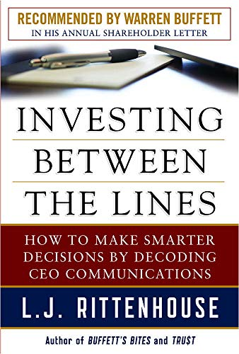 [signed] Investing Between the Lines: How to Make Smarter Decisions By Decoding CEO Communications 9780071714075 The essential guide to making smarter decisions by decoding CEO Communications Recommended reading in Warren Buffet's 2013 Shareholder L