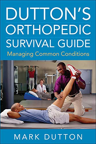 9780071715102: Dutton's Orthopedic Survival Guide: Managing Common Conditions