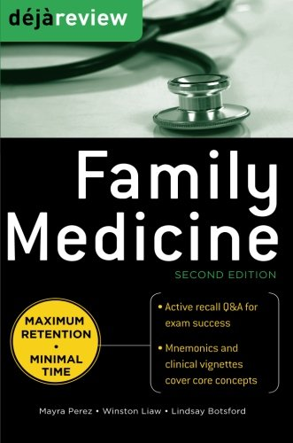 Family Medicine, Second Edition (Deja Review Series): Lindsay Botsford,Mayra Perez,Winston Liaw