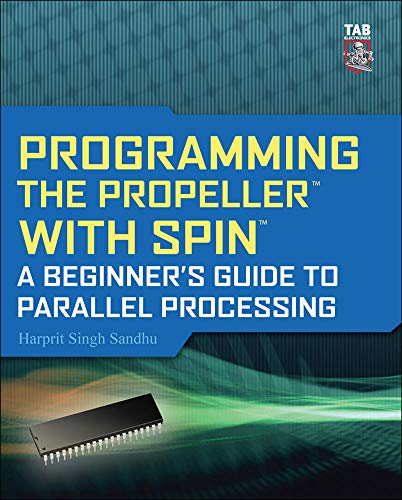 9780071716666: Programming the Propeller with Spin: A Beginner's Guide to Parallel Processing (Tab Electronics)