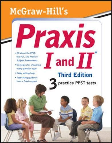 9780071716680: McGraw-Hill's Praxis I and II, Third Edition (McGraw-Hill's Praxis I & II)