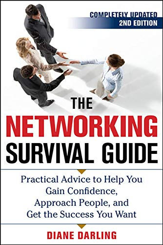 9780071717588: The Networking Survival Guide, Second Edition: Practical Advice to Help You Gain Confidence, Approach People, and Get the Success You Want (Business Skills and Development)