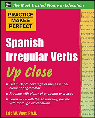 9780071718080: Practice Makes Perfect: Spanish Irregular Verbs Up Close (Practice Makes Perfect Series)
