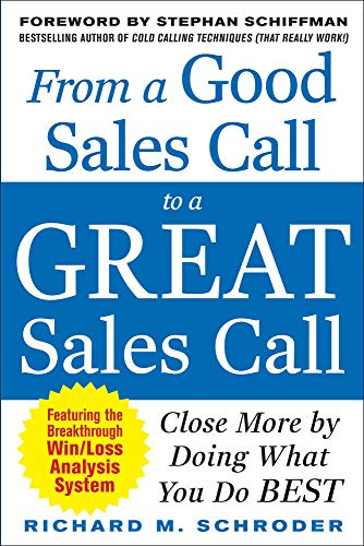 9780071718110: From a Good Sales Call to a Great Sales Call: Close More by Doing What You Do Best (Marketing/Sales/Adv & Promo)