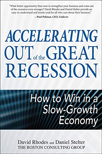 9780071718141: Accelerating out of the Great Recession: How to Win in a Slow-Growth Economy