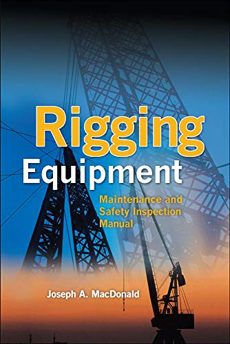 Rigging Equipment: Maintenance and Safety Inspection Manual: MacDonald, Joseph