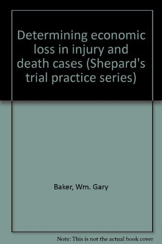 9780071720007: Determining economic loss in injury and death cases (Shepard's trial practice series)
