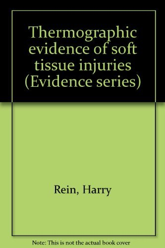 Thermographic evidence of soft tissue injuries (Evidence series): Rein, Harry