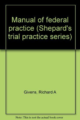9780071720281: Manual of federal practice (Shepard's trial practice series)