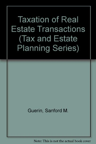 9780071721509: Taxation of Real Estate Transactions (Tax and Estate Planning Series)