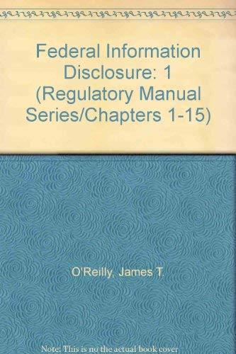 9780071721974: Federal Information Disclosure (Regulatory Manual Series/Chapters 1-15)