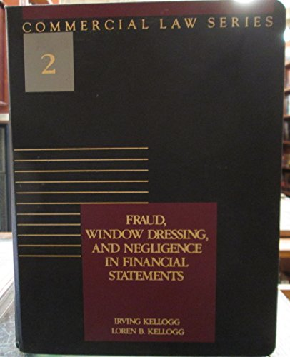9780071722063: Fraud, Window Dressing, and Negligence in Financial Statements (Commercial Law Series)