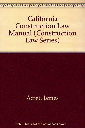 9780071722124: California Construction Law Manual (Construction Law Series)