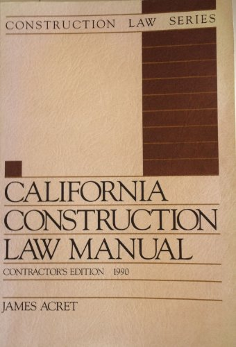 9780071722797: California Construction Law Manual (Construction Law Series; Contractor's Edition)
