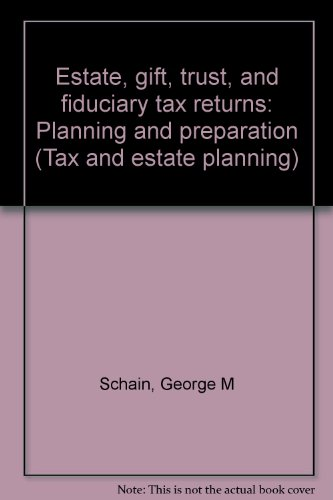 9780071723022: Estate, gift, trust, and fiduciary tax returns: Planning and preparation (Tax and estate planning)