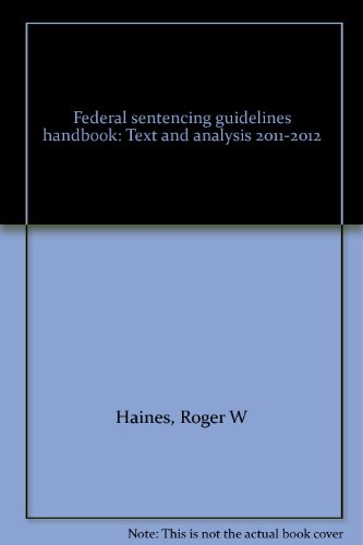 9780071723619: Federal sentencing guidelines handbook: Text and analysis 2011-2012