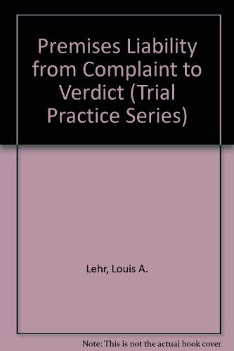 9780071723718: Premises Liability from Complaint to Verdict (Trial Practice Series)